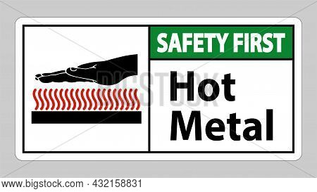 Safety First Hot Metal Symbol Sign Isolated On White Background