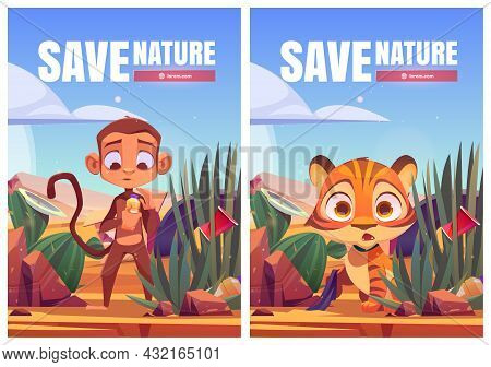 Save Nature Cartoon Posters, Funny Wild African Animals Tiger Cub And Monkey In Polluted Desert Natu