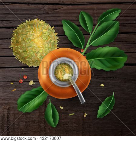 Fresh Mate Tea In Calabash On Wooden Surface With Green Leaves Top View Realistic Vector Illustratio