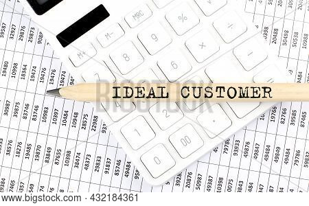 Text Ideal Customer On The Wooden Pencil On The Calculator With Chart