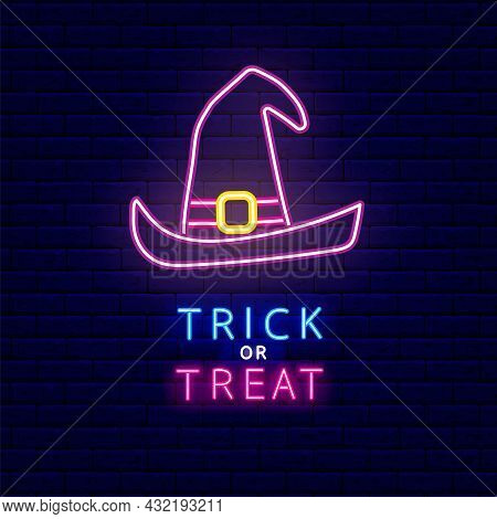 Neon Witch Hat Icon. Trick Or Treat Phrase. Happy Halloween Concept. Night Bright Signboard. Outer G