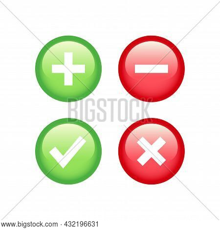 Check, Tick, Plus And Minus Sign Button. Red And Green Checkmark And Cross Glossy Icon Set.