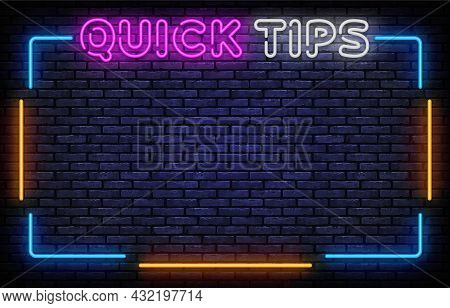 Quick Tips Neon Sign Vector. Quick Tips Neon Frame Design Template, Light Banner, Night Signboard, N