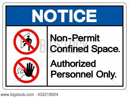Notice Non Permit Confined Space Authorized Personnel Only Symbol Sign, Vector Illustration, Isolate