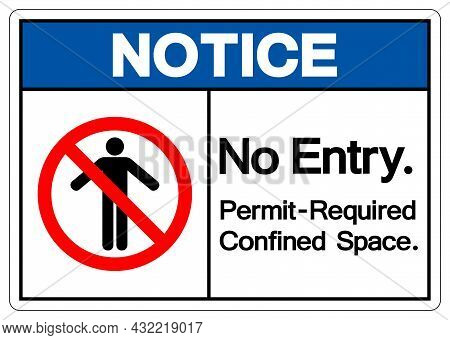 Notice No Entry Permit Required Confined Space Symbol Sign, Vector Illustration, Isolate On White Ba