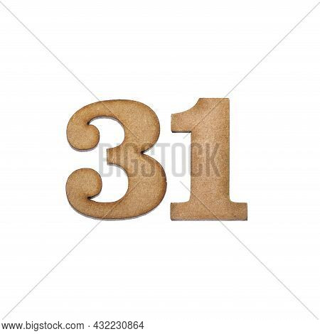 Number Thirty-one, 31 - Piece Of Wood Isolated On White Background