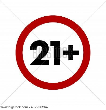 21 Plus Icon, Under Twenty One Years Old Prohibition Sign, Adults Only Prohibited Symbol Isolated On