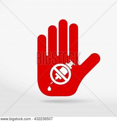No Drugs Allowed Prohibition Sign. Stop Hand Icon. No Symbol, Halt Gesture, Prohibited Symbol Isolat