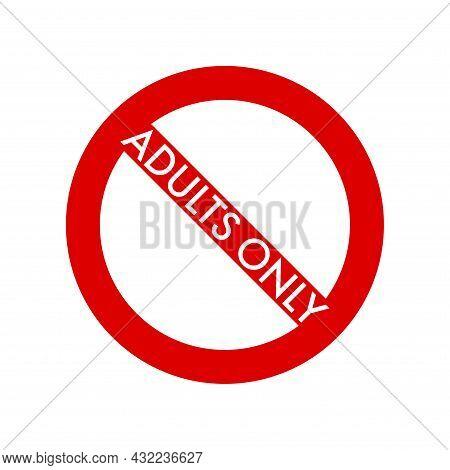 Adults Only Empty Prohibition Sign. No Symbol, Do Not Sign, Circle Backslash Symbol, Nay, Prohibited
