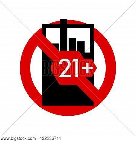 Tobacco 21 Plus Age Restriction Prohibition Sign. No Symbol, Do Not Sign, Circle Backslash Symbol, N