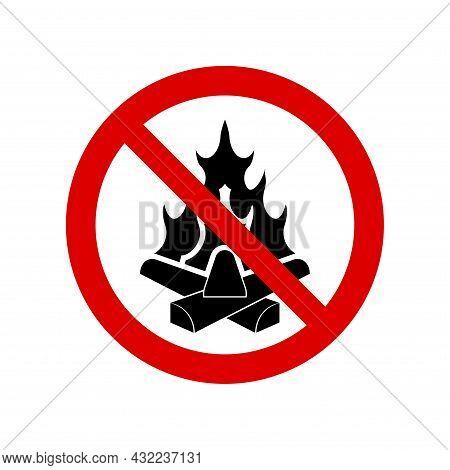 Open Fire Prohibition Sign. No Campfire Symbol, Do Not Sign, Circle Backslash Symbol, Nay, Prohibite