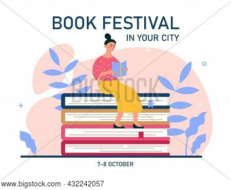 Poster For Books Festival. Woman Sitting On Books And Reading Literary Work. Literary Event Or Visit