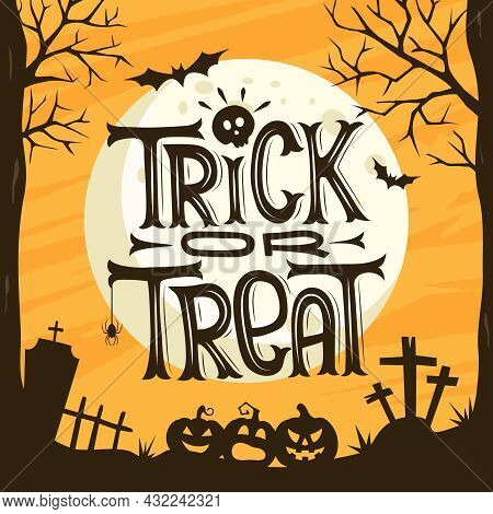 Hand Drawn Halloween Trick Or Treat Background. Horror Halloween Poster With Hand Lettering And Deco