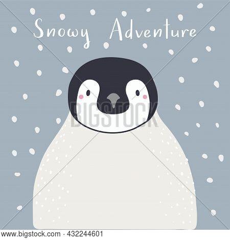 Cute Cartoon Penguin Chick Portrait, Quote Snowy Adventure, Snow. Hand Drawn Vector Illustration. Wi