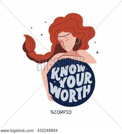 This Is Zodiac Symbol - Scorpio And Space Girl. The Motivation Phrase - Know Your Worth