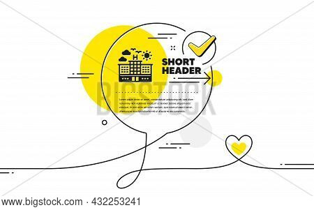 Hotel Icon. Continuous Line Check Mark Chat Bubble. Travel Sign. Holidays Building Symbol. Hotel Ico
