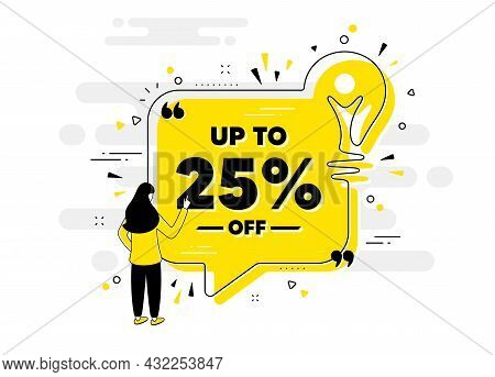 Up To 25 Percent Off Sale. Idea Chat Bubble Banner With Person. Discount Offer Price Sign. Special O