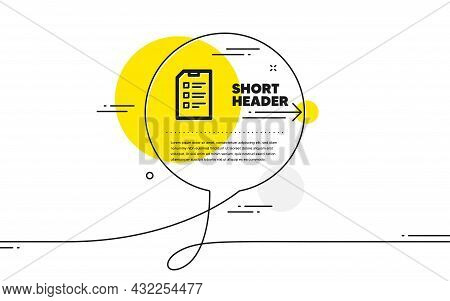 Checklist Document Icon. Continuous Line Chat Bubble Banner. Information File Sign. Paper Page Conce