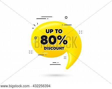 Up To 80 Percent Discount. Yellow 3d Chat Bubble. Sale Offer Price Sign. Special Offer Symbol. Save