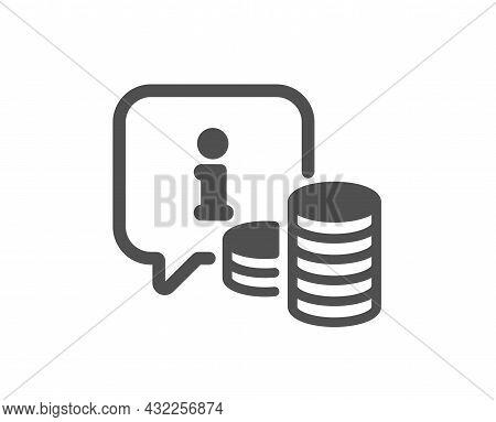 Information Icon. Info Speech Bubble Sign. Money Inform Symbol. Classic Flat Style. Quality Design E