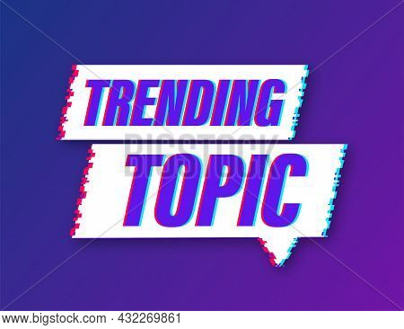 Trending Topic Glitch Icon Badge. Ready For Use In Web Or Print Design. Vector Stock Illustration.