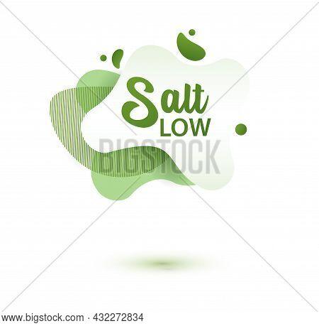 Salt Low Badge. Green Amoeba Design Of Sticker For Diet Menu, Poster, Flyer, Food Packaging.