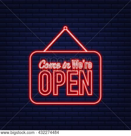 Come In Were Open Hanging Sign. Sign For Door. Neon Icon. Vector Illustration.