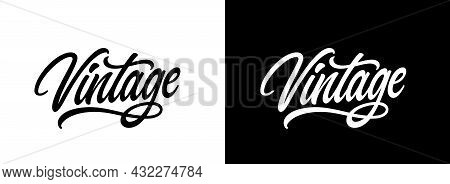 The Word Vintage In Hand Lettering Style. Vector Typography Design For Printing On Clothes. Vintage,