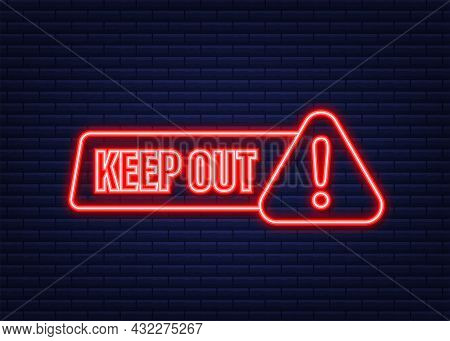 Keep Out Danger, Great Design For Any Purposes. Neon Icon. Restriction Icon. Security Label. Vector