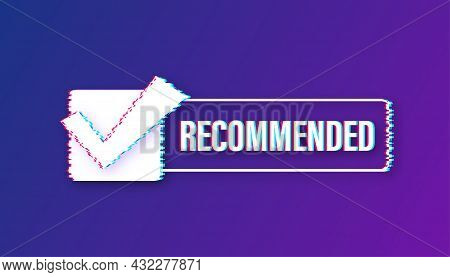Recommend Glitch Icon. White Label Recommended On Green Background. Vector Illustration.
