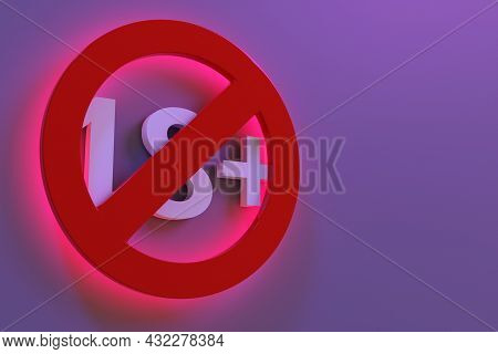 3d Illustration Of A Red Glowing 18 Years Age Restriction Sign On A Purple Background. Under 18 Is P