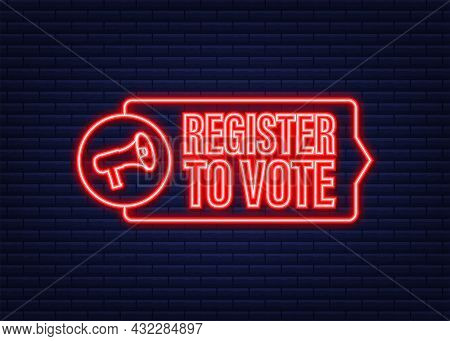 Megaphone Banner With Register To Vote. Neon Icon. Vector Illustration.