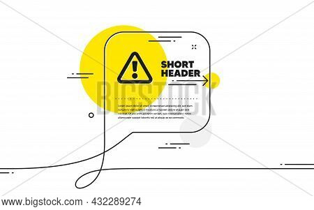 Warning Icon. Continuous Line Chat Bubble Banner. Attention Triangle Sign. Caution Alert Symbol. War