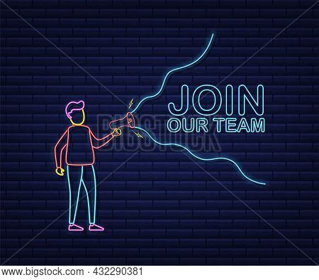 Man Holding Megaphone With Join Our Team. Megaphone Banner. Web Design. Neon Icon. Vector Stock Illu