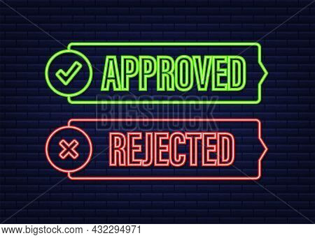 Approved And Rejected Label Sticker Icon. Neon Icon. Vector Stock Illustration.