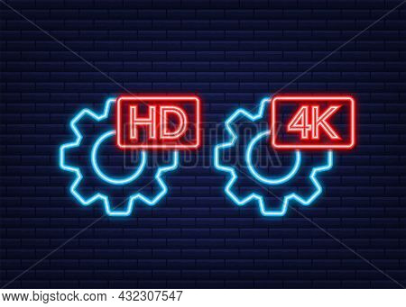 Hd And 4k Video Settings Sign. Neon Icon. Vector Stock Illustration.