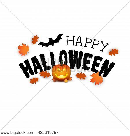 Happy Halloween. Vector Holiday Illustration. Vector Halloween Pumpkin, Lettering And Bat