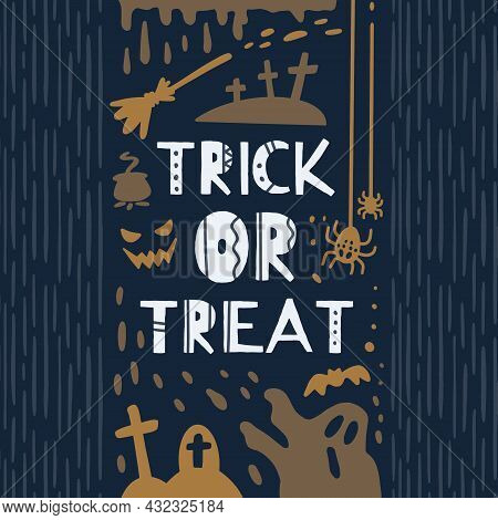 Happy Halloween. Vector Halloween Emblem. Trick Or Treat Inspirational Quote.
