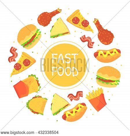 Fast Food Circle Frame Design With Appetizing Hamburger, Sandwich And Pizza Slice Vector Template