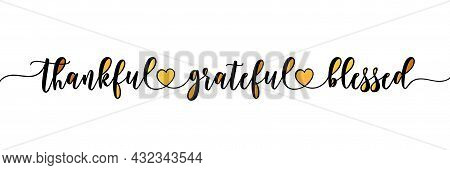 Thankful Grateful Blessed - Inspirational Thanksgiving Day Beautiful Handwritten Quote, Lettering Me