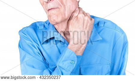 Old Man Suffering From Pain In Neck, Osteochondrosis. Male Hands Holding Neck. Isolated On White Bac