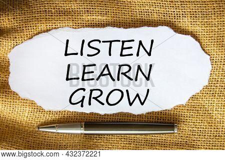 Listen, Learn, Grow Symbol. Words 'listen, Learn, Grow' On White Paper. Black Metallic Pen. Beautifu