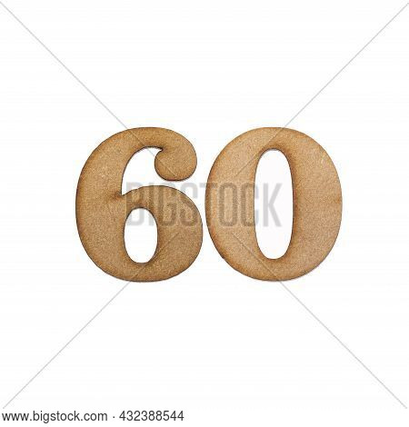 Number 60 In Wood, Isolated On White Background