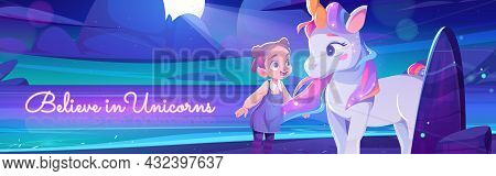 Believe In Unicorns Poster With Cute Little Girl And Fantasy Horse With Horn And Rainbow Mane. Vecto
