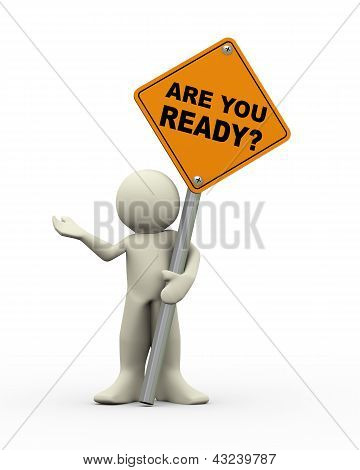 3D Man Holding Are You Ready Roadsign