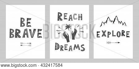 Vector Lettering Posters Set In Scandinavian Style. Reach Dreams, Be Brave, And Explore Text Motivat