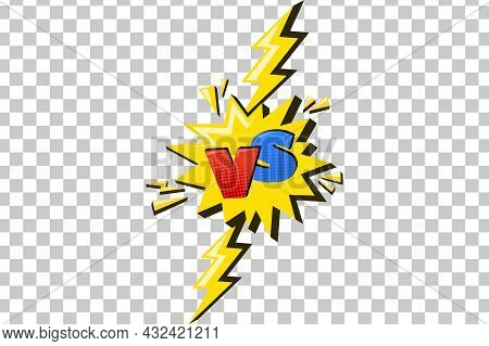 Lightning With Versus Sign. Comic Challenge Symbol With Yellow Flash And Vs Letters. Vector Illustra