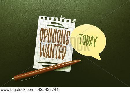 Hand Writing Sign Opinions Wanted. Word Written On Judgment Or Advice By An Expert Wanted A Second O