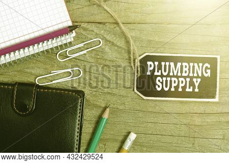 Handwriting Text Plumbing Supply. Concept Meaning Tubes Or Pipes Connect Plumbing Fixtures And Appli