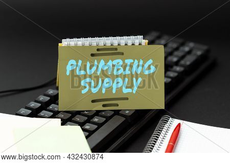 Conceptual Caption Plumbing Supply. Internet Concept Tubes Or Pipes Connect Plumbing Fixtures And Ap